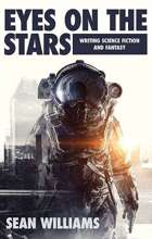 Eyes On The Stars: Writing Science Fiction & Fantasy