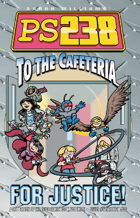 Ps238 Volume 2: To the Cafeteria... FOR JUSTICE!