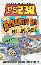 Ps238 Volume 6: Senseless Acts of Tourism!