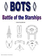 Battle of the Starships (BOTS)