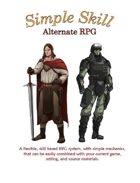 Simple Skill Alternate RPG  core rulebook