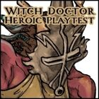 OBE: Shrouded Classes: The Witch Doctor (Heroic Tier Playtest)