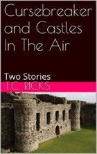 Cursebreaker and Castles in the Air
