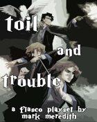 Fiasco: Toil & Trouble
