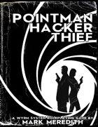 Pointman Hacker Thief