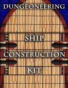 *Dungeoneering Presents* Sailing Ship Construction Kit