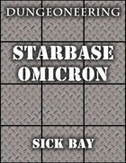*Dungeoneering Presents* Starbase Omicron - Sick Bay