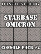 *Dungeoneering Presents* Starbase Omicron - Console Pack #2