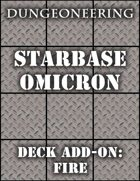 *Dungeoneering Presents* Starbase Omicron - Deck Add-On: Fire