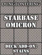 *Dungeoneering Presents* Starbase Omicron - Deck Add-On: Stains