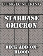 *Dungeoneering Presents* Starbase Omicron - Deck Add-On: Blood