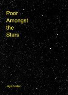 Poor Amongst the Stars