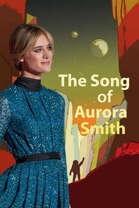 The Song of Aurora Smith