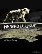 He Who Laughs Last - Short Story