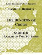 The Dungeon of Crows 2 - Avatar of Yog Sutekhis