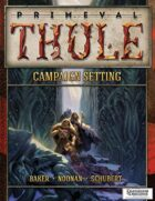 Primeval Thule Campaign Setting (for Dungeons & Dragons 4th Edition)