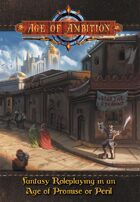 Age of Ambition: Fantasy Roleplaying in an Age of Promise or Peril