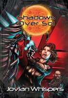Shadows Over Sol: Jovian Whispers