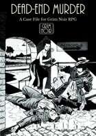 Dead-End Murder: A Case File for Grim Noir RPG