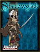 [PFRPG] Shadowglade: Striders of Shadowglade