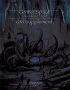 Center Space: GM Supplement