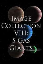 Image Collection VIII: 5 Gas Giants