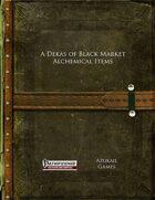 A Dekas of Black Market Alchemical Items (PFRPG)