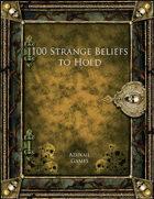 100 Strange Beliefs to Hold