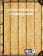 100 Encounters for a Fantasy Desert (3Deep)
