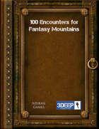 100 Encounters for Fantasy Mountains (3Deep)