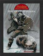 Species of Sundara: Orcs (PFRPG)