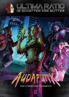 ULTIMA RATIO - Im Schatten von MUTTER: Audapunk - Das Cyberpunk-Basisbuch