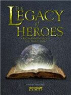 The Legacy of Heroes: A Fantasy Role-Playing Game - Game Master's Guide