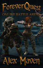 ForeverQuest: Online Battle Arena - A LitRPG Novel