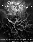 Wormwood, A Game of Angels