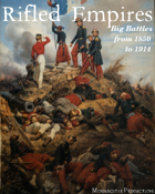 Rifled Empires: Big Battles from 1850 to 1914