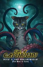 Cats Of Catthulhu, Book I: THE NEKONOMIKON
