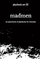 tremulus: playbook set III: madmen