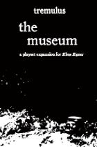 tremulus: the museum (Ebon Eaves Expansion II)