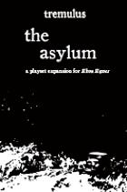 tremulus: the asylum (Ebon Eaves Expansion III)