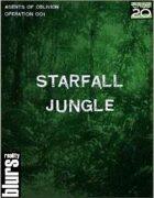 Agents of Oblivion: Starfall Jungle (True20 Edition)