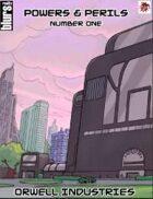 Powers & Perils #1: Orwell Industries (Savage Worlds Edition)