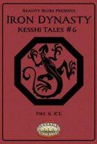 Iron Dynasty: Kesshi Tales #6
