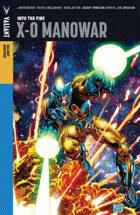 Valiant Masters: X-O Manowar Volume 1—Into the Fire