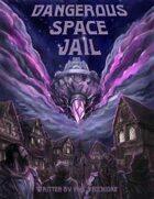 Dangerous Space Jail