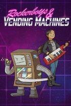 Rockerboys & Vending Machines