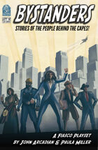 Bystanders! - A Fiasco Playset About The People Behind The Capes!