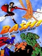 BASH! Basic Action Super Heroes (Original Edition)