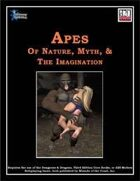 Apes of Nature, Myth, & the Imagination