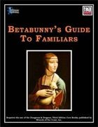 Betabunny's Guide To Familiars